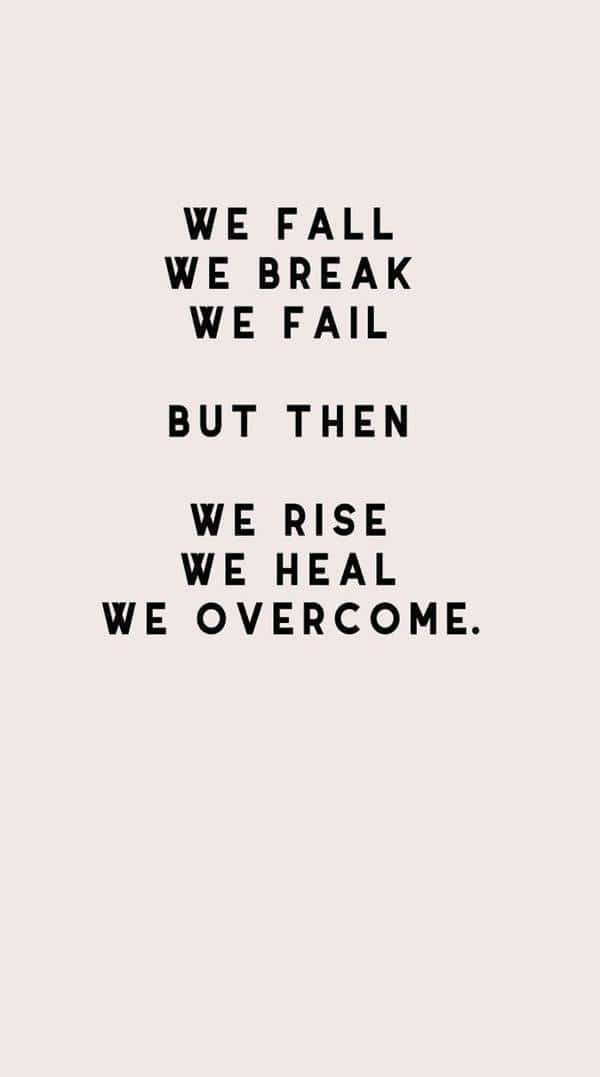 Heal we overcome Best Perseverance Quotes about life sayings about perseverance