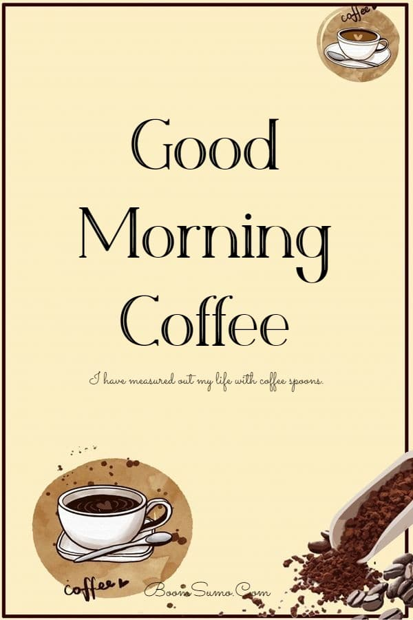 165 Coffee Quotes about Good Morning Best Funny Quotes About Coffee | coffee quote, coffee quotes funny, morning coffee quotes