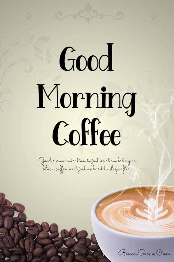 165 Coffee Quotes about Good Morning Best Funny Quotes About Coffee | quotes for morning coffee, coffee cup quotes, good morning coffee