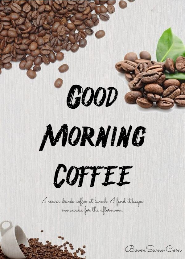 165 Coffee Quotes about Good Morning Best Funny Quotes About Coffee | good morning cup of coffee, Funny Morning Coffee Quotes, good morning with images of coffee