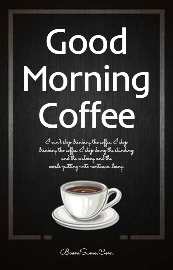 165 Coffee Quotes about Good Morning Best Funny Quotes About Coffee | Good Quote about Coffee, cute coffee quotes, coffee quotes short