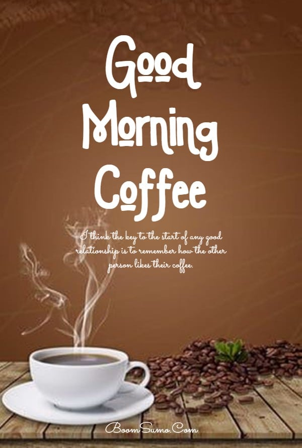 165 Coffee Quotes about Good Morning Best Funny Quotes About Coffee | coffee quotations, good morning with coffee quotes, cup of coffee good morning