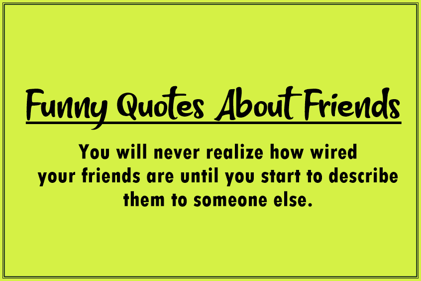 crazy friends quotes funny