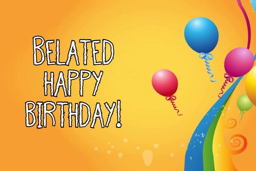 How To Write Happy Belated Birthday Wishes Images Quotes