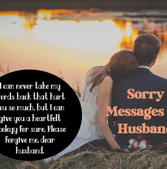 Sincere Sorry Messages For Husband And Apology Quotes